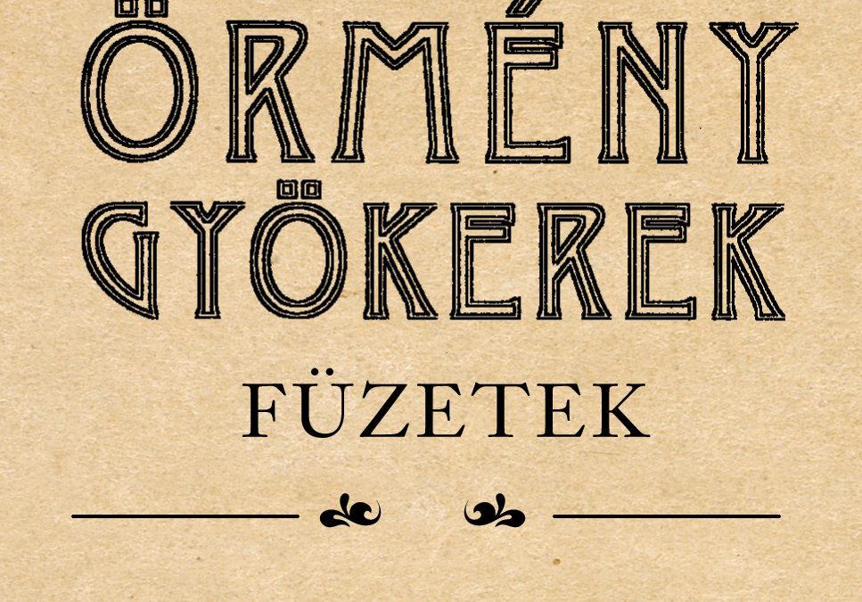 Erdélyi Örmény Gyökerek Füzetek XI. évfolyam (2007) (főszerkesztő: Issekutz Sarolta)